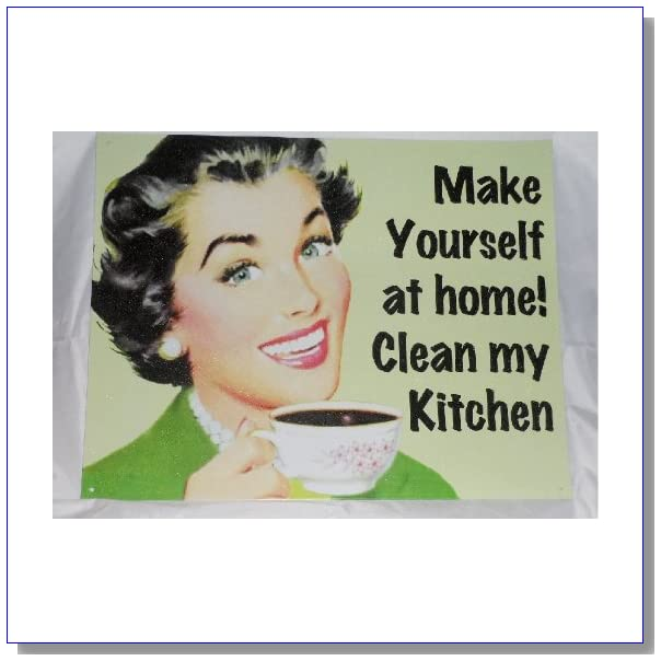 Make Yourself at Home?Clean My Kitchen Tin Sign
