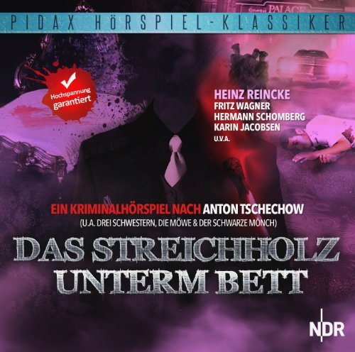 Anton Tschechow - Das Streichholz unterm Bett (pidax)