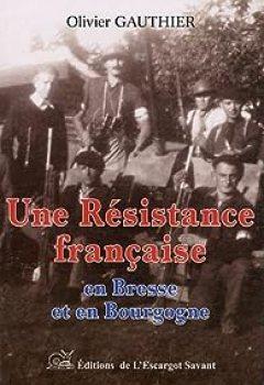 Livres Couvertures de Une Resistance Française En Bresse Et En Bourgogne