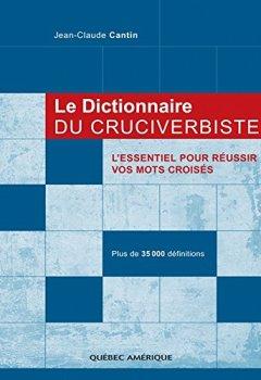 Telecharger Le Dictionnaire du cruciverbiste de Jean-Claude Cantin
