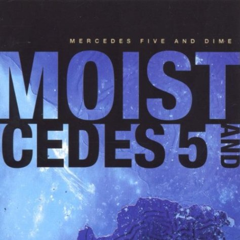 Moist-Mercedes Five and Dime-CD-FLAC-1999-FORSAKEN Download