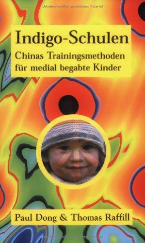 Indigo-Schulen. Chinas Trainingsmethoden für medial begabte Kinder.