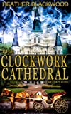 The Clockwork Cathedral (The Time Corps Chronicles, Book 1)