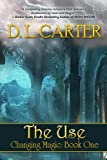 The Use (Changing Magic Book One)