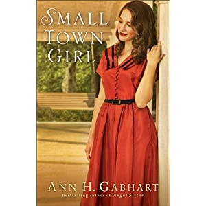 Small Town Girl: A Novel
