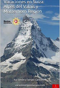 Portada del libro deVacaciones en Suiza: Alpes del Valais y Matterhorn Region