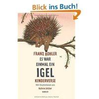 Es war einmal ein Igel : Kinderverse / Franz Hohler ; Kathrin Schärer (Illustrationen)