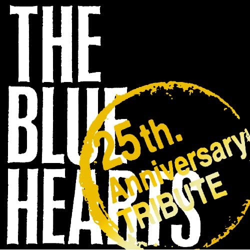 "THE BLUE HEARTS ""25th Anniversary"" TRIBUTE"