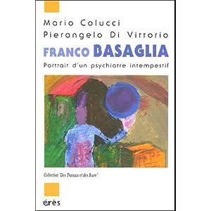 Franco Basaglia : Portrait d'un psychiatre intempestif