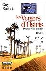 Les Vergers d'Osiris. Pour le trône d'Horus, tome 1