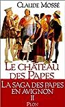 Le château des papes, tome 2 : Les Bâtisseurs
