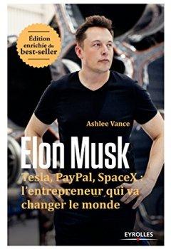 Livres Couvertures de Elon Musk: Tesla, Paypal, SpaceX : l'entrepreneur qui va changer le monde / Edition enrichie