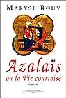 Azalaïs, ou, La Vie Courtoise