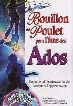 Livres Couvertures de Bouillon De Poulet Pour L'âme Des Ados : Un Recueil D'histoires Sur La Vie, L'amour Et L'apprentissage