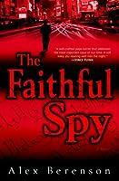 """Cover of """"The Faithful Spy: A Novel"""""""