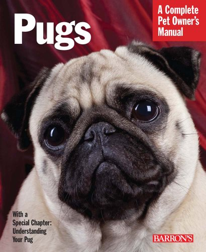 Pugs (Complete Pet Owner's Manual)