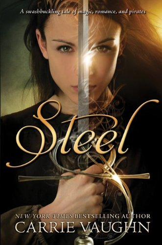 Steel by Carrie Vaughn (Goodreads Author)