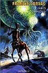 Oeuvres complètes, tome 1: Les Robinsons du cosmos - Ceux de nulle part - Terre en fuite - Sur un monde stérile