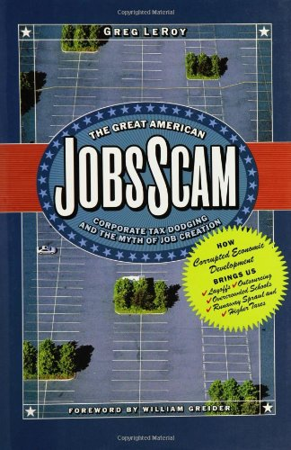 The Great American Jobs Scam: Corporate Tax Dodging and the Myth of Job Creation