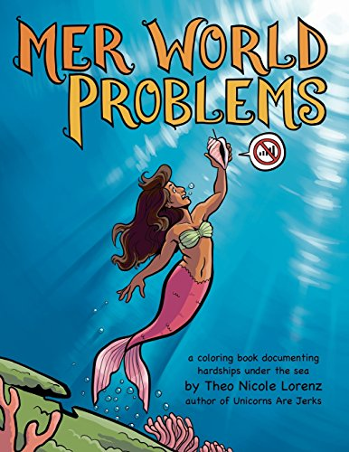 Mer World Problems: a coloring book documenting hardships under the sea