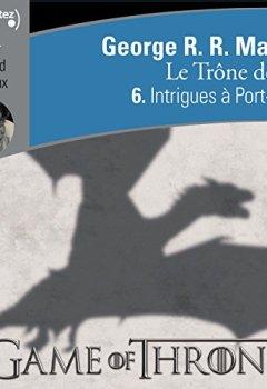 Livres Couvertures de Intrigues à Port-Réal (Le Trône de fer 6)