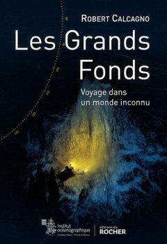 Livres Couvertures de Les grands fonds: Voyage dans un monde inconnu