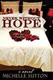 Never Without Hope (Sacred Vows Book 1)