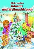 Mein großes Advents- u. Weihnachtsbuch