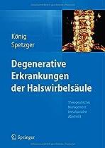 Degenerative Erkrankungen der Halswirbelsäule: Therapeutisches Management im subaxialen Abschnitt (German Edition)