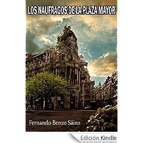 Los Náufragos De La Plaza Mayor