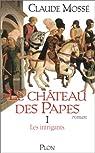 Le Château des papes, tome 1. Les Intrigants