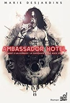 Livres Couvertures de Ambassador Hotel: La Mort D'un Kennedy, La Naissance D'une Rock Star