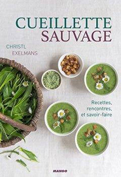 Livres Couvertures de Cueillette sauvage - Reportage, rencontres et recettes