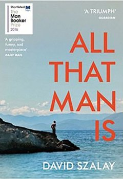 Livres Couvertures de All That Man Is: Shortlisted for the Man Booker Prize 2016