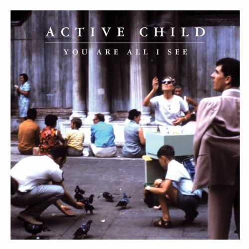 Amazon.com: You Are All I See: Active Child: MP3 Downloads