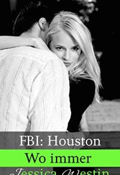 Buchdeckel von Wo immer (FBI: Houston 3)