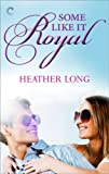Some Like It Royal (Going Royal Book 1)