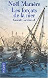 Gens de Garonne. Tome 1 : Les forçats de la mer
