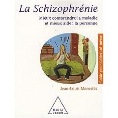La schizophrénie : Mieux comprendre la maladie et mieux aider la personne