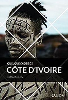 Livres Couvertures de Quelque Chose De Côte D'Ivoire