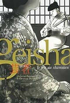 Livres Couvertures de Geisha Ou Le Jeu Du Shamisen, Tome 1