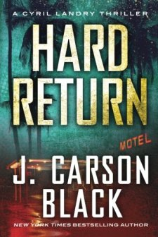 Hard Return (Cyril Landry Thriller) by J. Carson Black| wearewordnerds.com