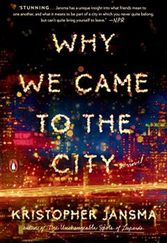 Livres Couvertures de Why We Came to the City: A Novel