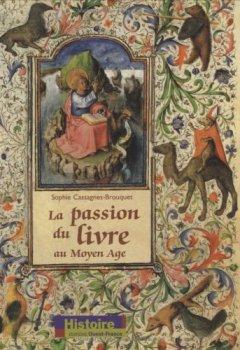 Livres Couvertures de La passion du livre au Moyen Age