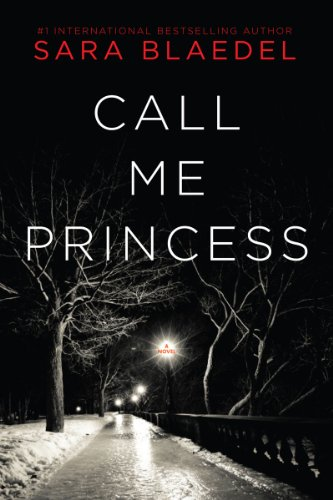 Call Me Princess: A Novel