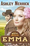 Emma: (A Sweet Western Historical Romance) (Mail-Order Brides Club Book 1)