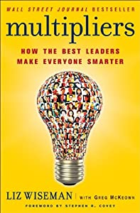 "Cover of ""Multipliers: How the Best Leade..."