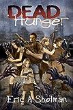 Dead Hunger: The Flex Sheridan Chronicle
