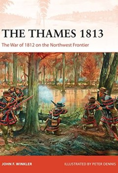 Livres Couvertures de The Thames 1813: The War of 1812 on the Northwest Frontier