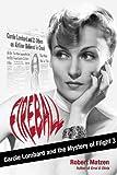 Fireball: Carole Lombard and the Mystery of Flight 3